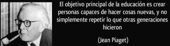 frase-el-objetivo-principal-de-la-educacion-es-crear-personas-capaces-de-hacer-cosas-nuevas-y-no-jean-piaget-148083